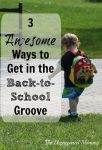 3 Awesome Ways to Get in the Back-to-School Groove