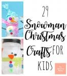 29 Easy Snowman Christmas Crafts for Kids