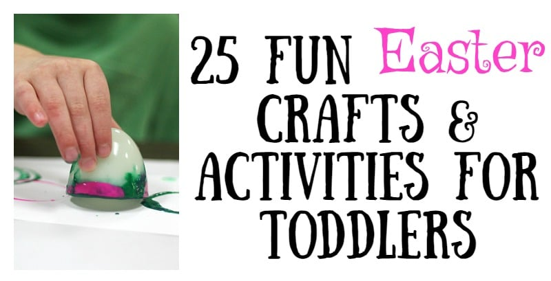 25 fun easter crafts and activities for toddlers