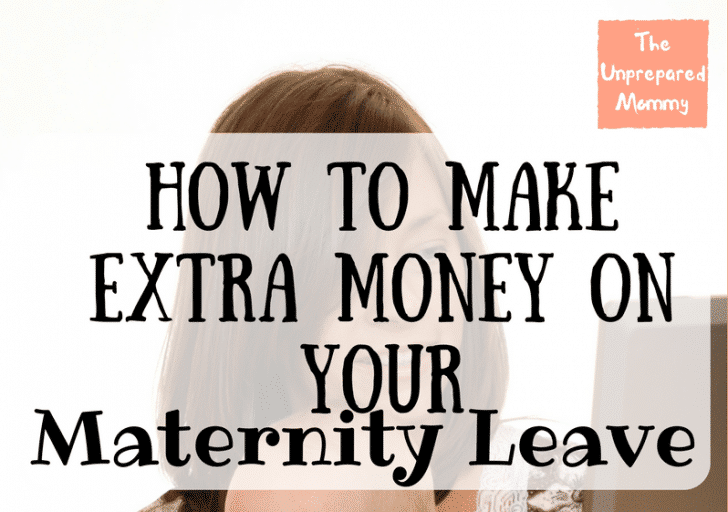 how to earn extra money on your maternity leave