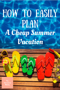 Family summer vacations can get costly if you don't plan ahead. Use these 8 steps to learn how to easily plan a cheap summer vacation and stretch your dollars.