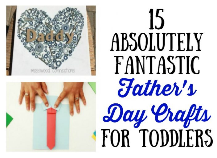 15 absolutely fantastic father's day crafts for toddlers