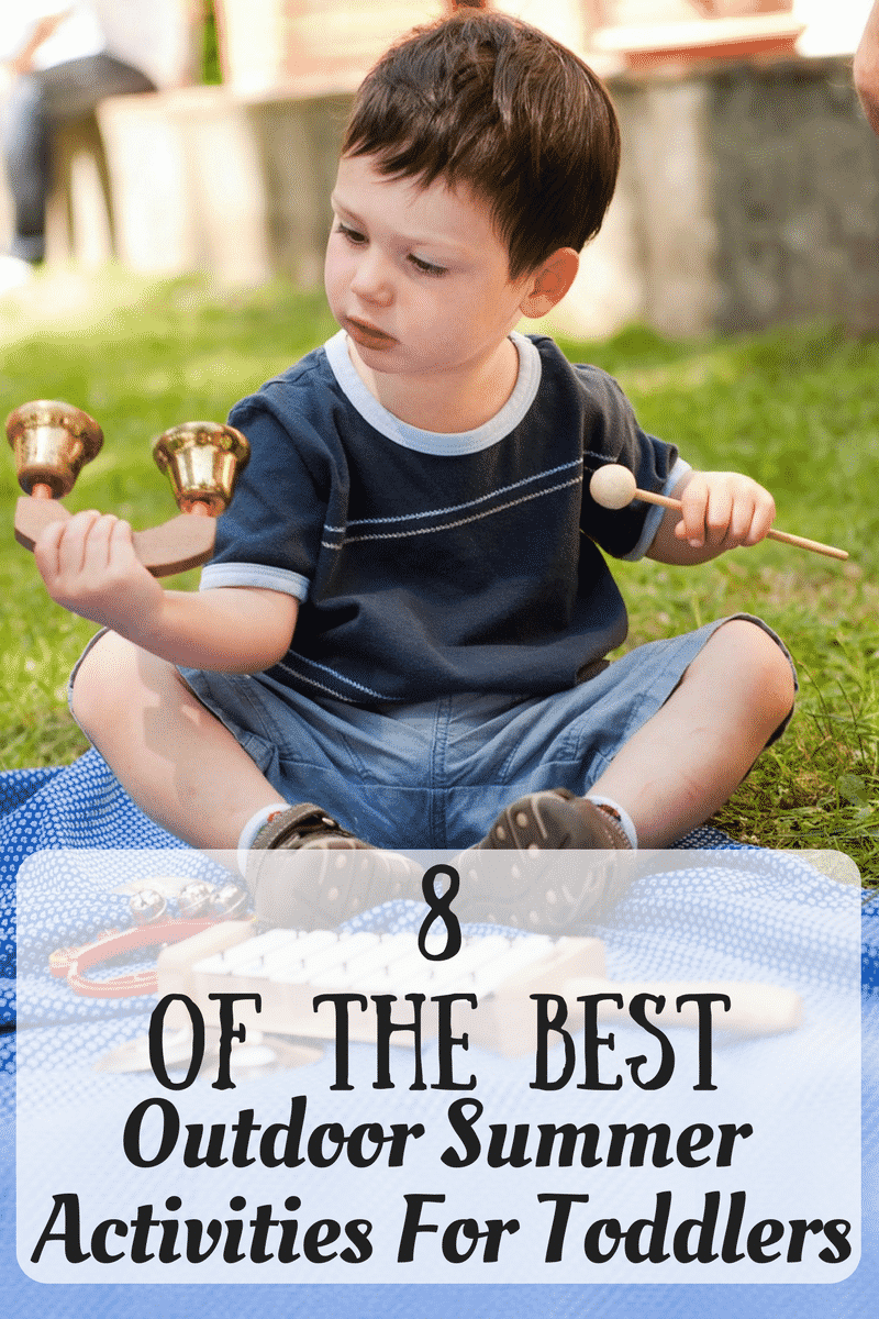 8 Of The Best Outdoor Summer Activities For Toddlers The Unprepared Mommy