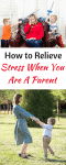 How To Relieve Stress When You Are A Parent