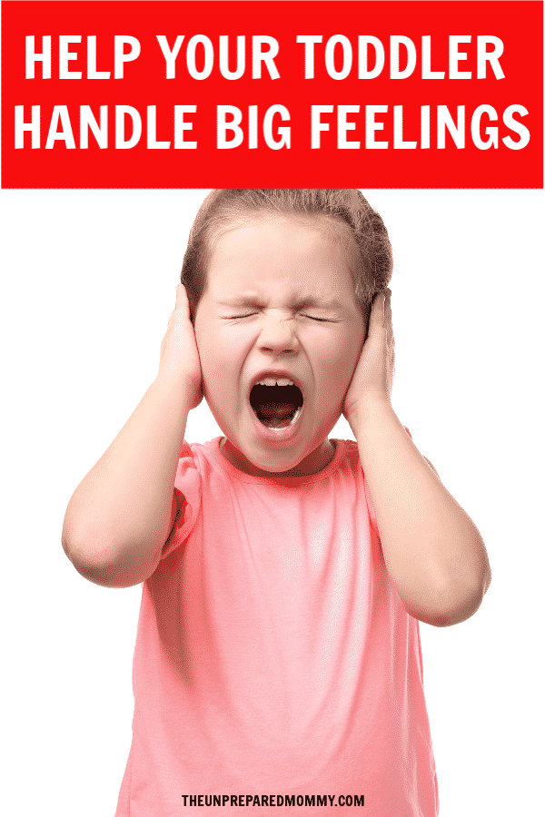 Toddlers don't have the emotional development to know what they are feeling. Learn how to help your toddler handle big feelings in this post. #toddlers