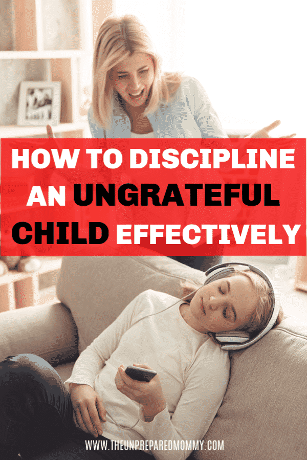 Learn how to effectively discipline your child when they are being ungrateful. #discipline