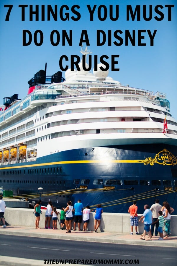 Don't forget to do these 7 things on your next Disney cruise to make sure you capture all the magic! #disney #disneycruise